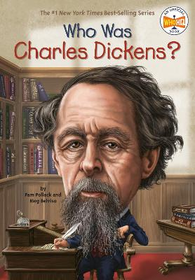 Who Was Charles Dickens? by Pamela D. Pollack
