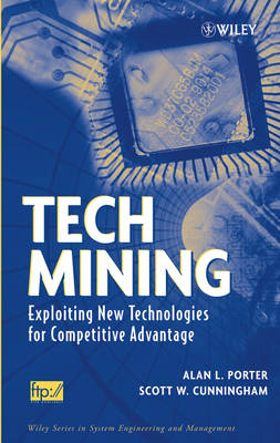 Tech Mining: Exploiting New Technologies for Compe Titive Advantage book