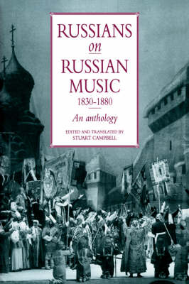 Russians on Russian Music, 1830-1880 by Stuart Campbell