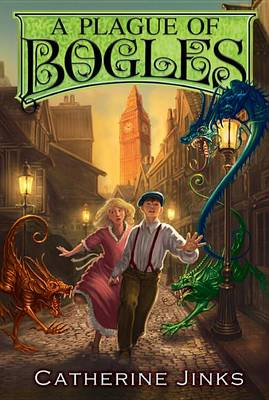 Plague of Bogles by Catherine Jinks