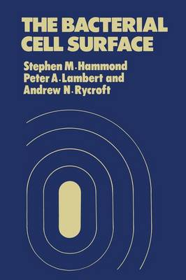 The Bacterial Cell Surface by S.M. Hammond