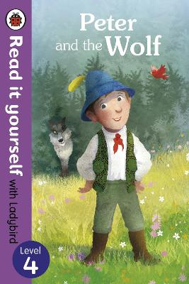 Peter and the Wolf - Read it yourself with Ladybird: Level 4 by Ladybird