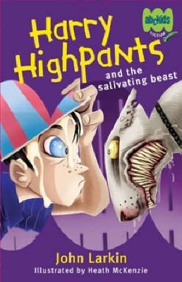 Harry Highpants and the Salivating Beast by John Larkin