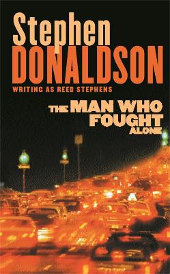 The Man Who Fought Alone by Stephen Donaldson