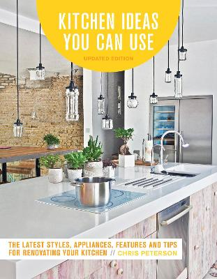 Kitchen Ideas You Can Use, Updated Edition by Chris Peterson