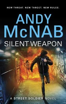Silent Weapon - a Street Soldier Novel by Andy McNab