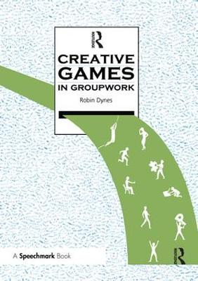 Creative Games in Groupwork by Robin Dynes