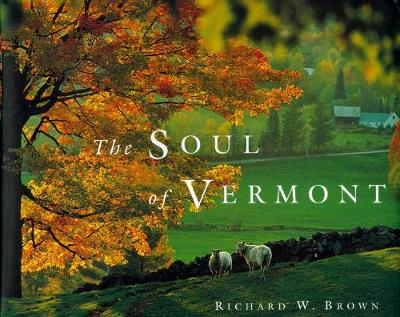 The Soul of Vermont by Richard W. Brown