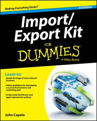 Import/Export Kit for Dummies, 3rd Edition by John J. Capela