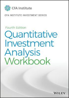 Quantitative Investment Analysis, Workbook by CFA Institute
