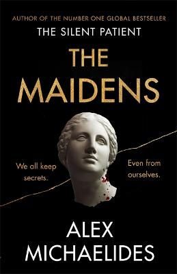 The Maidens: The new thriller from the author of the global bestselling debut The Silent Patient book