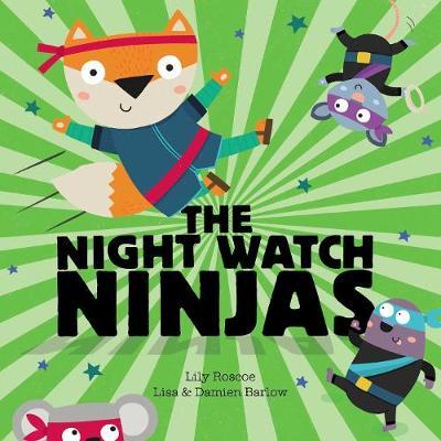 Night Watch Ninjas by Lily Roscoe