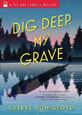 Dig Deep My Grave by Cheryl Honigford