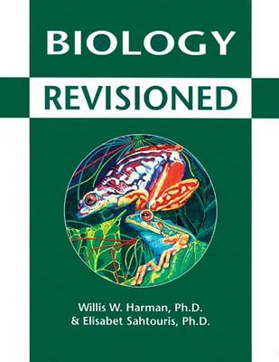 Biology Revisioned by Willis W. Harman
