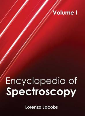 Encyclopedia of Spectroscopy: Volume I by Lorenzo Jacobs