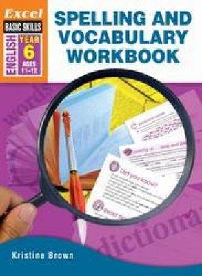 Spelling and Vocabulary Skills Workbook: Year 6 book