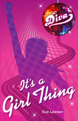 Diva 1:It's A Girl Thing by Sue Lawson
