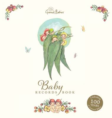 May Gibbs Gumnut Babies: Baby Records Book 100th Anniversary Edition by May Gibbs