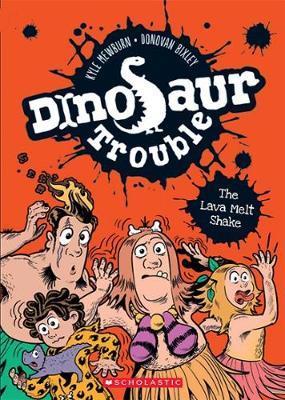 Dinosaur Trouble #2:  Lava Melt Shake by Kyle Mewburn