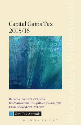 Core Tax Annual: Capital Gains Tax: 2015/16 by Rebecca Cave