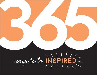 365 Ways to Be Inspired: Inspiration and Motivation for Every Day by Summersdale Publishers