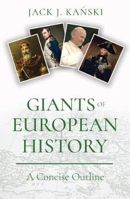 Giants of European History by Jack J. Kanski