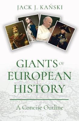 Giants of European History by Jack J. Kanski