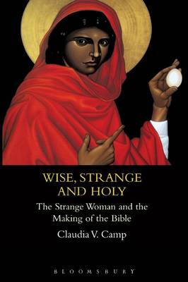 Wise, Strange and Holy by Claudia V. Camp