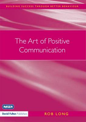 The Art of Positive Communication by Rob Long