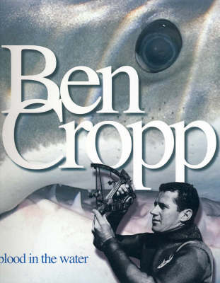 Ben Cropp: Blood in the Water by Ben Cropp