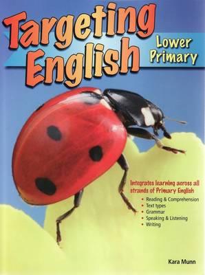 Targeting English - Lower Primary: Years K-2 by Kara Munn
