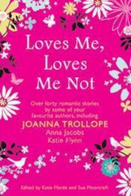 Loves Me, Loves Me Not by Joanna Trollope