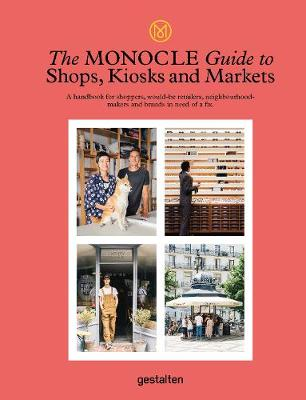 The Monocle Guide to Shops, Kiosks and Markets by Monocle