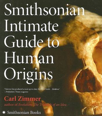 Smithsonian Intimate Guide to Human Origins by Carl Zimmer