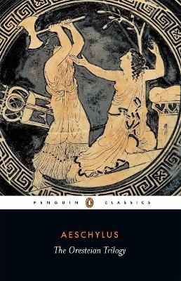 The Oresteian Trilogy book