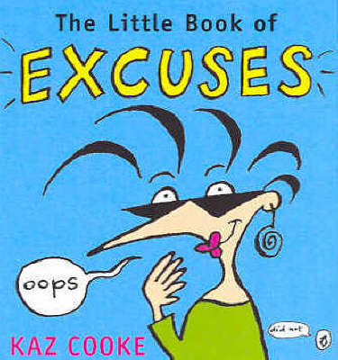 The Little Book of Excuses by Kaz Cooke