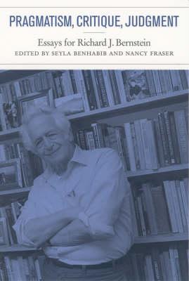 Pragmatism, Critique, Judgment by Seyla Benhabib