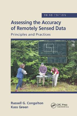 Assessing the Accuracy of Remotely Sensed Data: Principles and Practices, Third Edition by Russell G. Congalton