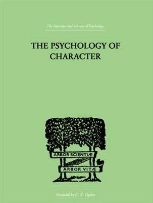 Psychology Of Character by Roback, A A