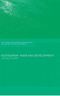 Ecotourism, NGOs and Development: A Critical Analysis by Jim Butcher