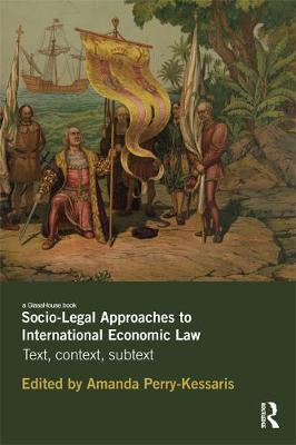 Socio-Legal Approaches to International Economic Law book