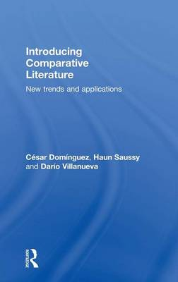 Introducing Comparative Literature by Cesar Dominguez