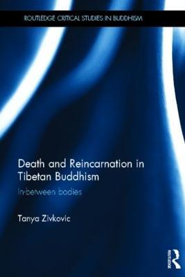 Death and Reincarnation in Tibetan Buddhism by Tanya Zivkovic