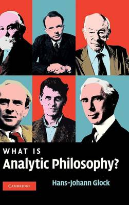What is Analytic Philosophy? by Hans-Johann Glock