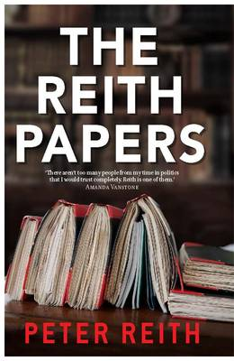 The Reith Papers by Peter Reith