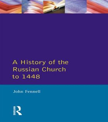 A History of the Russian Church to 1488 by John L. Fennell