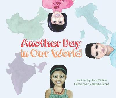 Another Day in Our World by Sara Mithen and Illustrated by Natalie Stone