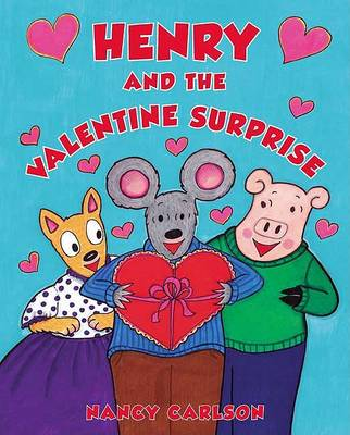 Henry and the Valentine Surprise by Nancy Carlson