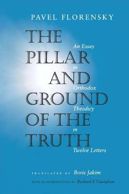 Pillar and Ground of the Truth by Pavel Florensky