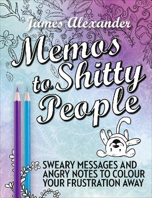 Memos to Shitty People: A Delightful & Vulgar Adult Coloring Book book
